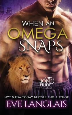 When an Omega Snaps - Lion's Pride 3 (Paperback)