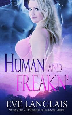 Human and Freakn' - Freakn' Shifters 4 (Paperback)