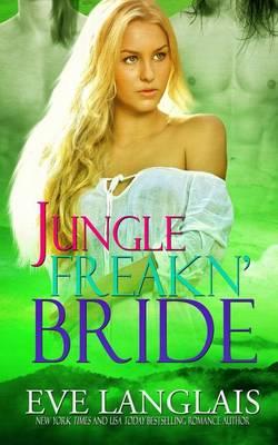 Jungle Freakn' Bride - Freakn' Shifters 5 (Paperback)