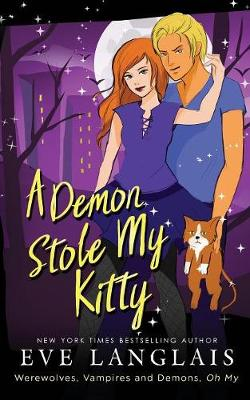 A Demon Stole My Kitty - Werewolves, Vampires and Demons, Oh My 3 (Paperback)
