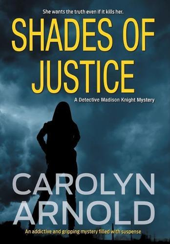 Shades of Justice - Detective Madison Knight 9 (Hardback)