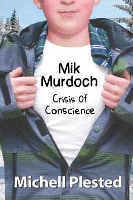 Mik Murdoch: Crisis of Conscience - Mik Murdoch, Boy Superhero 3 (Paperback)
