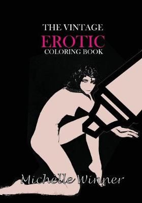 The Vintage Erotic Coloring Book - Erotic Coloring Book 2 (Paperback)