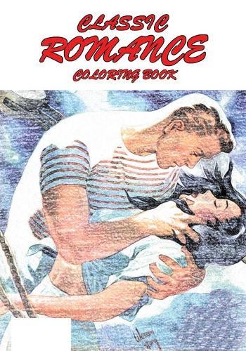 Classic Romance Coloring Book - Classic Comic Coloring Books 1 (Paperback)