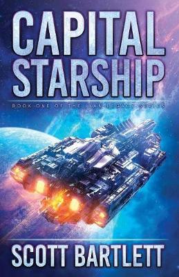 Capital Starship - Ixan Legacy 1 (Paperback)