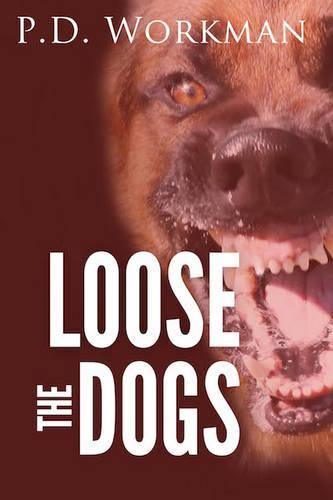 Loose the Dogs (Hardback)