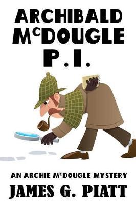 Archibald McDougle: Pi: An Archie McDougle Mystery - Archibald McDougle 1 (Paperback)