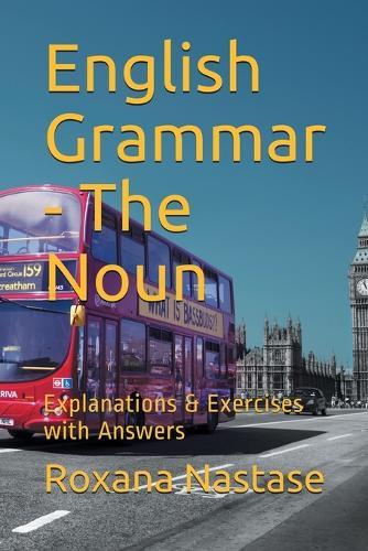 English Grammar - The Noun: Explanations & Exercises with Key (Paperback)