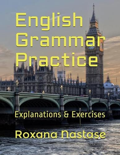 English Grammar Practice: Explanations & Exercises with Answers (Paperback)
