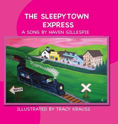 The Sleepytown Express: A Song by Haven Gillespie (Hardback)