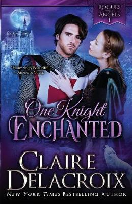 One Knight Enchanted: A Medieval Romance - Rogues & Angels 1 (Paperback)