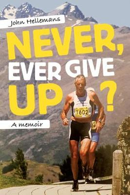 Never, Ever Give Up?: A memoir (Paperback)