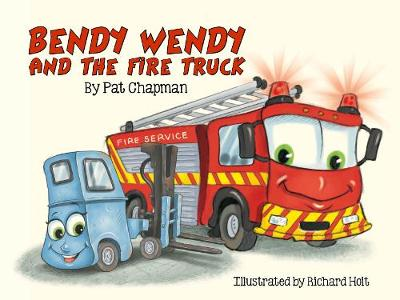 Bendy Wendy & the Fire Truck (Paperback)