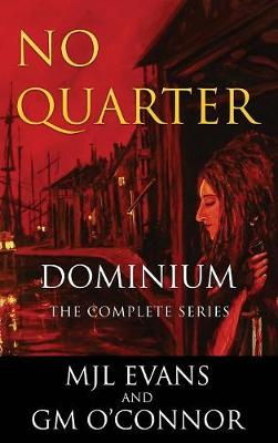 No Quarter: Dominium - The Complete Series (Hardback)