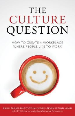 The Culture Question: How to Create a Workplace Where People Like to Work (Hardback)