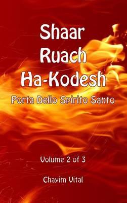Shaar Ruach Ha-Kodesh - Porta Dello Spirito Santo - Volume 2 Di 3 (Hardback)