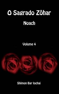 O Sagrado Z har - Noach - Volume 4 (Hardback)