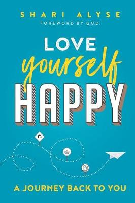 Love Yourself Happy: A Journey Back to You (Paperback)