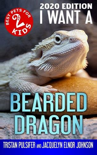 I Want a Bearded Dragon: Book 2 - Best Pets for Kids 2 (Hardback)