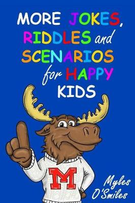 More Jokes, Riddles and Scenarios for Happy Kids: A Children's Activity Book for Kids 8-12 (Paperback)
