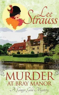 Murder at Bray Manor: A Cozy Historical Mystery - Ginger Gold Mystery 3 (Paperback)