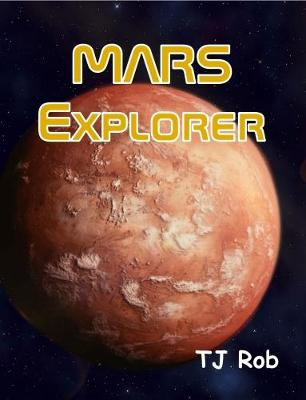 Mars Explorer: (Age 6 and Above) - Exploring Space (Paperback) (Paperback)