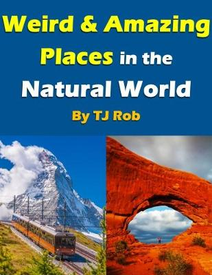 Weird and Amazing Places in the Natural World: (Age 6 and Above) - Wonders of the World (Paperback)