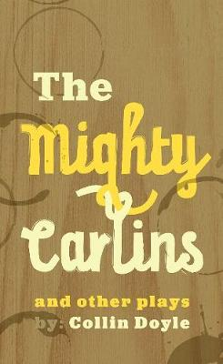 The Mighty Carlins and Other Plays (Paperback)