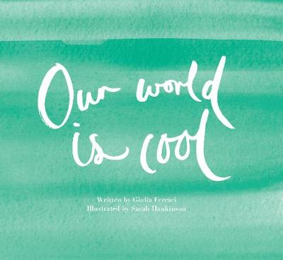Our World is Cool (Hardback)