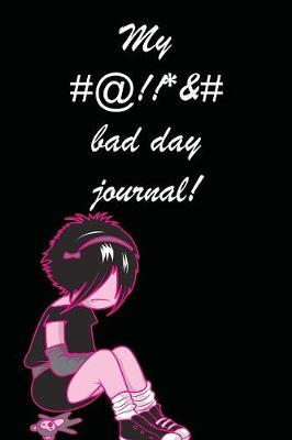 My Bad Day Journal (black cover) (Paperback)
