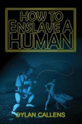 How to Enslave a Human (Paperback)