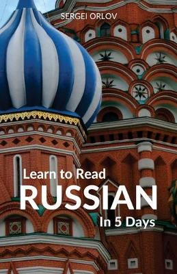 Learn to Read Russian in 5 Days (Paperback)