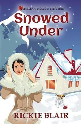 Snowed Under: The Leafy Hollow Mysteries, Book 5 - Leafy Hollow Mysteries 5 (Paperback)