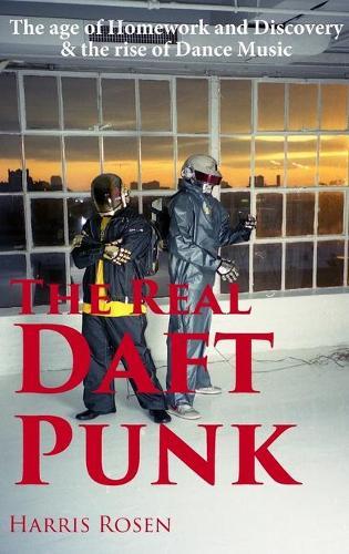 The Real Daft Punk (Hardback)