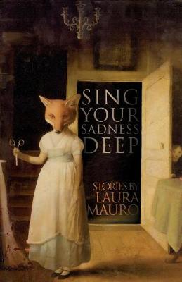 Sing Your Sadness Deep (Paperback)