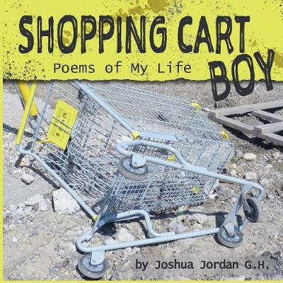 Shopping Cart Boy: Poems of My Life (Paperback)