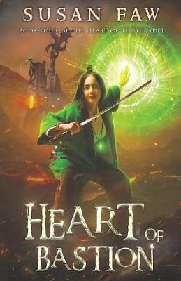 Heart of Bastion: Book Four of the Heart of the Citadel - Heart of the Citadel 4 (Paperback)
