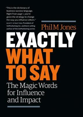 Exactly What to Say: The Magic Words for Influence and Impact (Paperback)