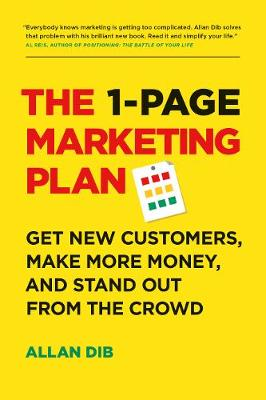 The 1-Page Marketing Plan: Get New Customers, Make More Money, And Stand out From The Crowd (Paperback)