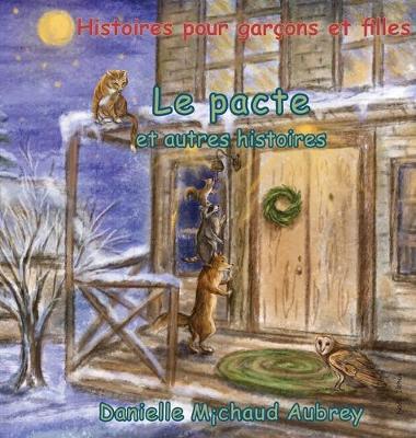 Le pacte et autres histoires: Histoires pour garcons et filles - Une Promenade Dans Le Vent 2 (Hardback)