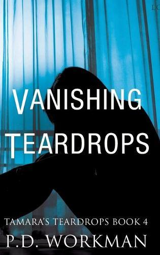 Vanishing Teardrops - Tamara's Teardrops 4 (Hardback)
