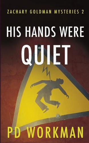 His Hands Were Quiet - Zachary Goldman Mysteries 2 (Paperback)