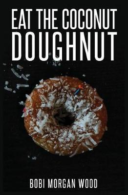 Eat the Coconut Doughnut (Paperback)