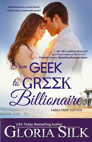 From Geek to Greek Billionaire Large Print: Did He Deserve Her Second Chance? Could He Love a Woman with Secrets? (Paperback)