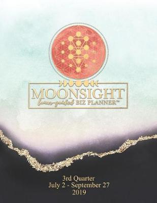 Moonsight Planner - Moon Phase Business Calendar - 2019 (Daily - 3rd Quarter - July to September - Moonstone) (Paperback)