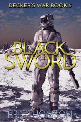 Black Sword - Decker's War 5 (Paperback)
