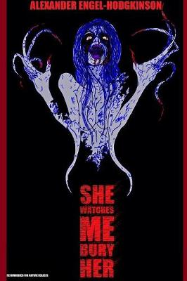 She Watches Me Bury Her (Paperback)