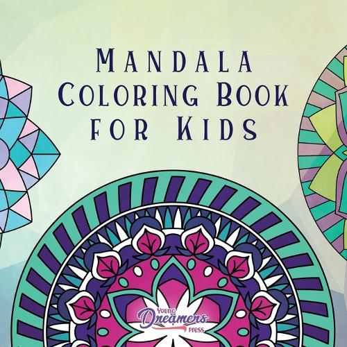 Mandala Coloring Book for Kids: Childrens Coloring Book with Fun, Easy, and Relaxing Mandalas for Boys, Girls, and Beginners - Coloring Books for Kids 2 (Paperback)