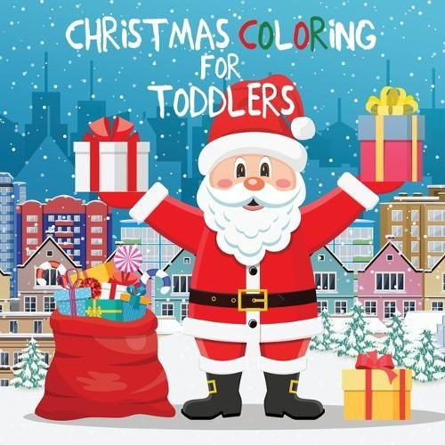 Christmas Coloring for Toddlers: Coloring Books for Kids Ages 2-4, 4-8 - Coloring Books for Kids 11 (Paperback)