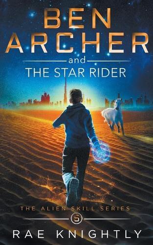 Ben Archer and the Star Rider (The Alien Skill Series, Book 5) - Alien Skill 5 (Paperback)